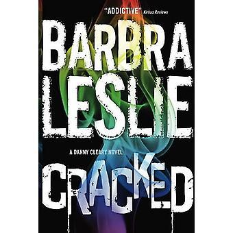 Knäckt - en Danny Cleary roman - 1 av Barbra Leslie - 9781783296989 bok