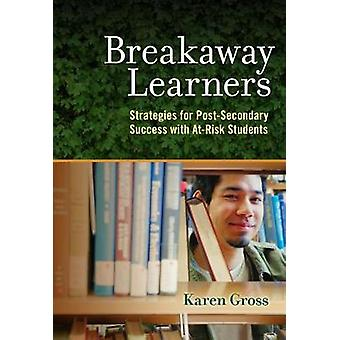 Breakaway Learners - Strategies for Post-Secondary Success with at-Ris