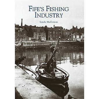 Fife Fischerei-Industrie von Linda McGowan - 9780752427959 Buch