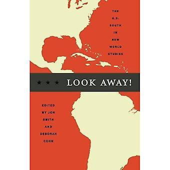 Wegschauen!: der Süden der US in New World Studies