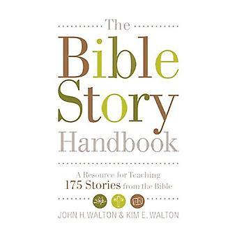 Die Bibel-Geschichte-Handbuch: Eine Ressource für 150 Geschichten aus der Bibel lehren