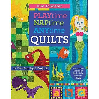 Playtime, Naptime, Anytime Quilts: 14 Fun Applique Projects