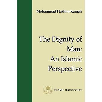The Dignity of Man: An Islamic Perspective (Fundamental Rights and Liberties in Islam)