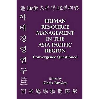 Human Resource Management in the AsiaPacific Region Convergence Revisited by Rowley & Chris