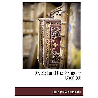Dr. Zell et la princesse de Charlott par Richardson & Warren