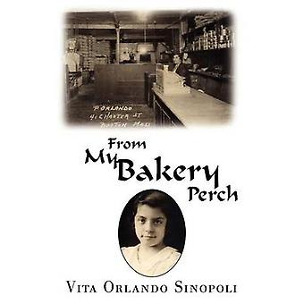 From My Bakery Perch by Sinopoli & Vita