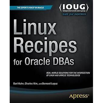 Linux Recipes for Oracle DBAs by Kuhn & Darl