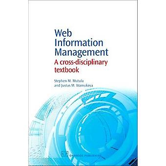 Web informatie Management A CrossDisciplinary handboek door Mutula & Stephen M.