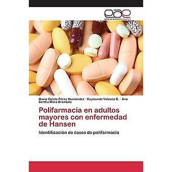 Polifarmacia en adultos mayores con enfermedad de Hansen por Prez Hernndez Maria Gicela