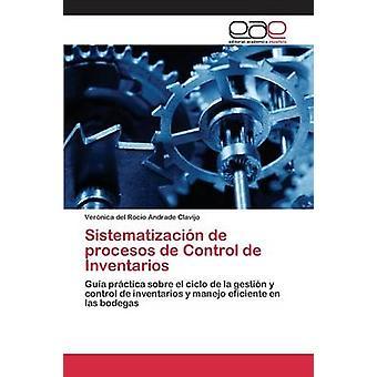 Sistematizacin de procesos de Control de Inventarios por Andrade Clavijo Vernica del Roco