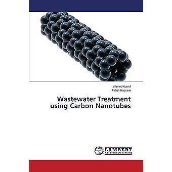 Tratamiento de aguas residuales utilizando nanotubos de carbono por Kamil Ahmed