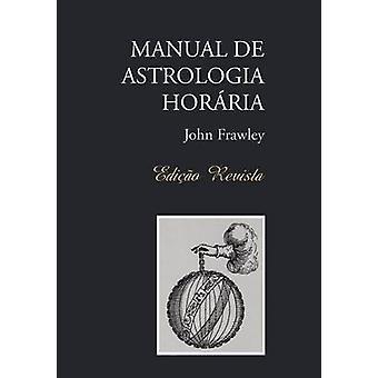 MANUAL DE ASTROLOGIA HORRIA  Edio Revista by Frawley & John