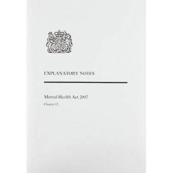 Mental Health Act 2007 - Explanatory Notes by Great Britain - 97801056
