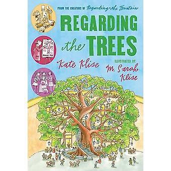Regarding the Trees - A Splintered Saga Rooted in Secrets by Kate Klis