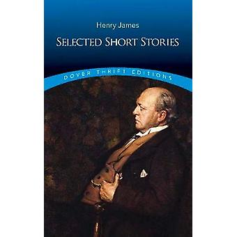 Selected Short Stories by Henry James - 9780486812908 Book