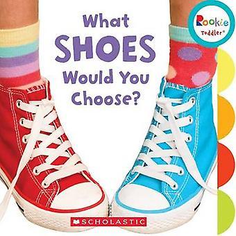 What Shoes Would You Choose? by Pamela Chanko - Joan Michael - 978053