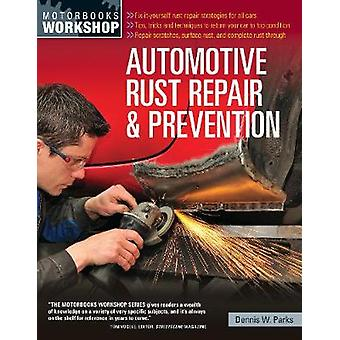 Automotive Rust Repair and Prevention by Automotive Rust Repair and P