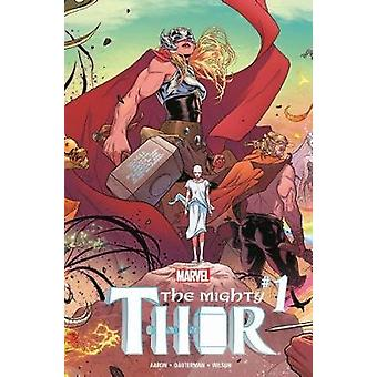 Mighty Thor Vol. 1 - Thunder in Her Veins by Jason Aaron - Russell Dau