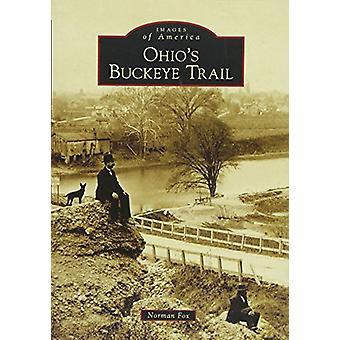 Ohio's Buckeye Trail by Norman Fox - 9781467126090 Book