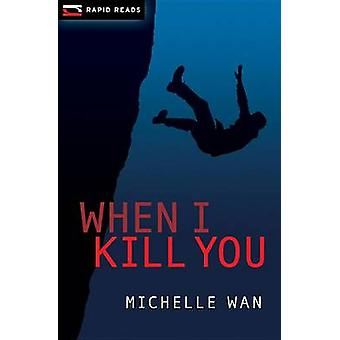 When I Kill You by Michelle Wan - 9781554699902 Book