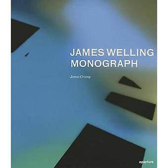 James Welling - Monograph by James Welling - Eva Respini - Mark Godfre