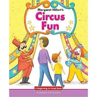 Circus Fun by Margaret Hillert - 9781603579377 Book