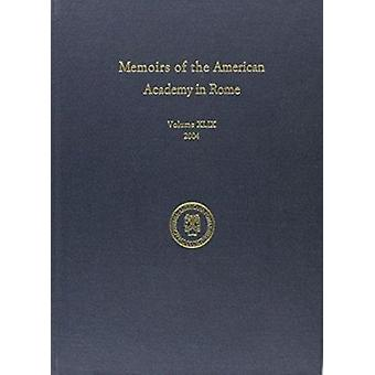 Memoirs of the American Academy in Rome - v. 49 (2004) by Anthony Corb