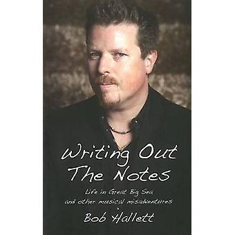 Writing Out the Notes by Bob Hallett - 9781897415337 Book