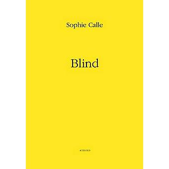 Sophie Calle - Blind by Sophie Calle - 9782330000585 Book