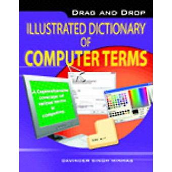 Drag & Drop Illustrated Dictionary of Computer Terms by Davinder Sing