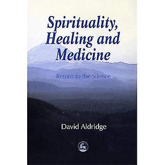 Spirituality, Healing and Medicine: Return to the silence