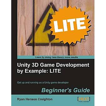 Unity 3D Game Development by Example Beginners Guide Lite Edition by Henson Creighton & Ryan