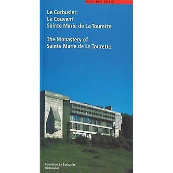 Corbusier. Le Couvent Sainte Marie de La Tourette  The Mona by Philippe Potie