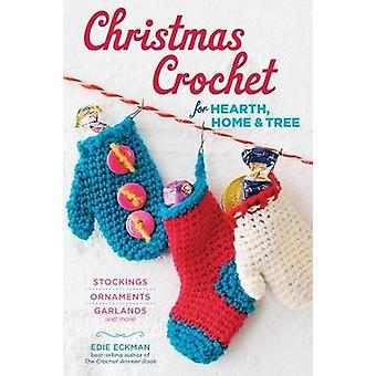 Christmas Crochet for Hearth Home and Tree by Edie Eckman