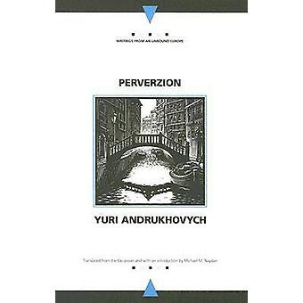 Perverzion by Yuri Andrukhovych - 9780810119642 Book