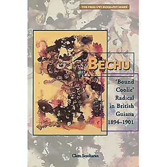 "Bechu: ""Bound Coolie"" Radical in British Guiana, 1894-1901"