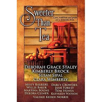 Sweeter Than Tea by Staley & Deborah Grace