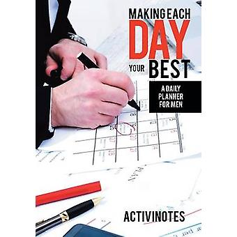 Making Each Day Your Best  A Daily Planner for Men by Activinotes