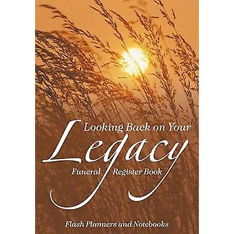 Looking Back on Your Legacy Funeral Register Book by Flash Planners and Notebooks