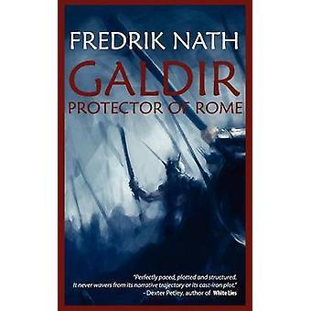 Galdir  Protector of Rome Roman Fiction by Nath & Fredrik