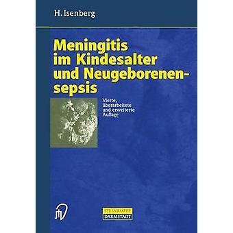 Meningitis im Kindesalter und Neugeborenensepsis by Isenberg & H.