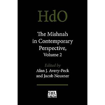 The Mishnah in Contemporary Perspective Volume 2 by AveryPeck & Alan J.