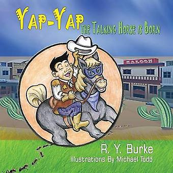 Yap Yap The Talking Horse is Born by Burke & RY
