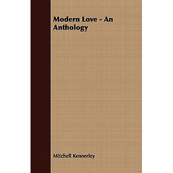 Modern Love  An Anthology by Kennerley & Mitchell