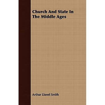 Church And State In The Middle Ages by Smith & Arthur Lionel