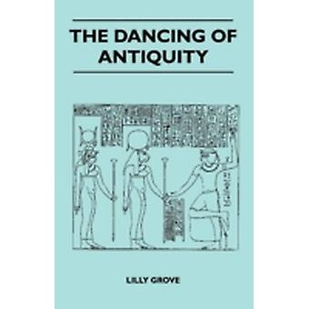 The Dancing Of Antiquity by Grove & Lilly