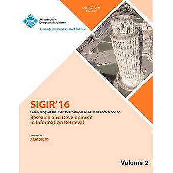 SIGIR 2016  Volume 2 by SIGIR 2016 Conference Committee