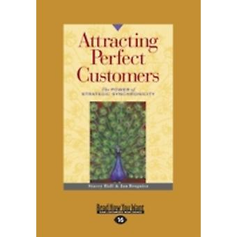 Attracting Perfect Customers The Power of Strategic Synchronicity Large Print 16pt by Brogniez & Jan