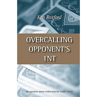 Overcalling Opponents 1NT by Rexford & Ken