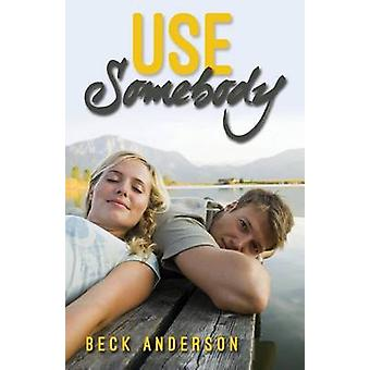 Use Somebody by Anderson & Beck